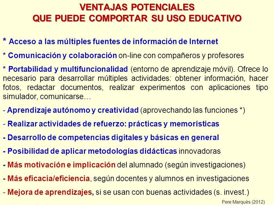 VENTAJAS POTENCIALES QUE PUEDE COMPORTAR SU USO EDUCATIVO * Acceso a las múltiples fuentes de información de Internet * Comunicación y colaboración on