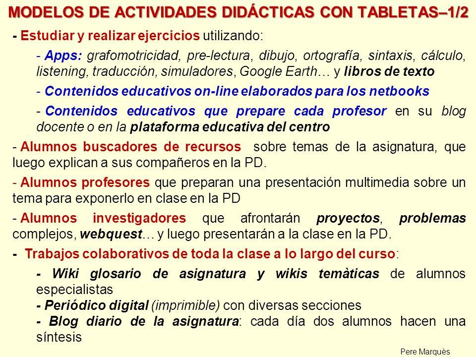 MODELOS DE ACTIVIDADES DIDÁCTICAS CON TABLETAS–1/2 - Estudiar y realizar ejercicios utilizando: - Apps: grafomotricidad, pre-lectura, dibujo, ortograf