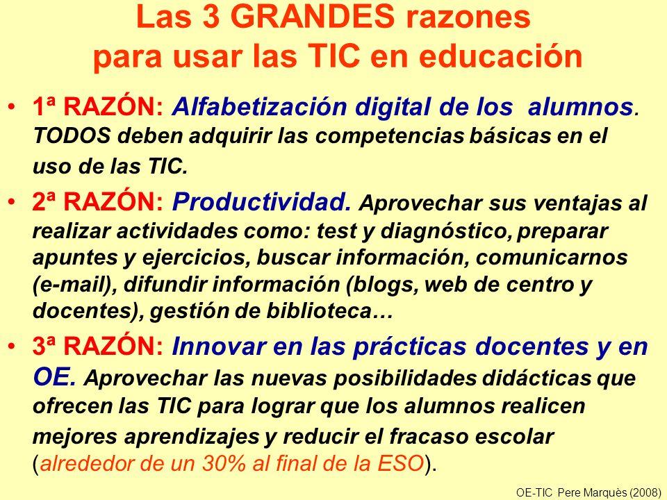 Las 3 GRANDES razones para usar las TIC en educación 1ª RAZÓN: Alfabetización digital de los alumnos. TODOS deben adquirir las competencias básicas en
