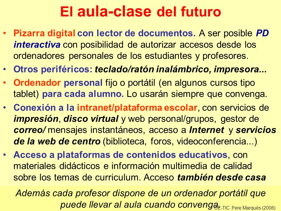 El aula-clase del futuro Pizarra digital con lector de documentos. A ser posible PD interactiva con posibilidad de autorizar accesos desde los ordenad