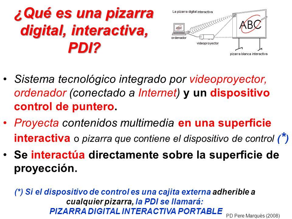 ¿Qué es una pizarra digital, interactiva, PDI? Sistema tecnológico integrado por videoproyector, ordenador (conectado a Internet) y un dispositivo con