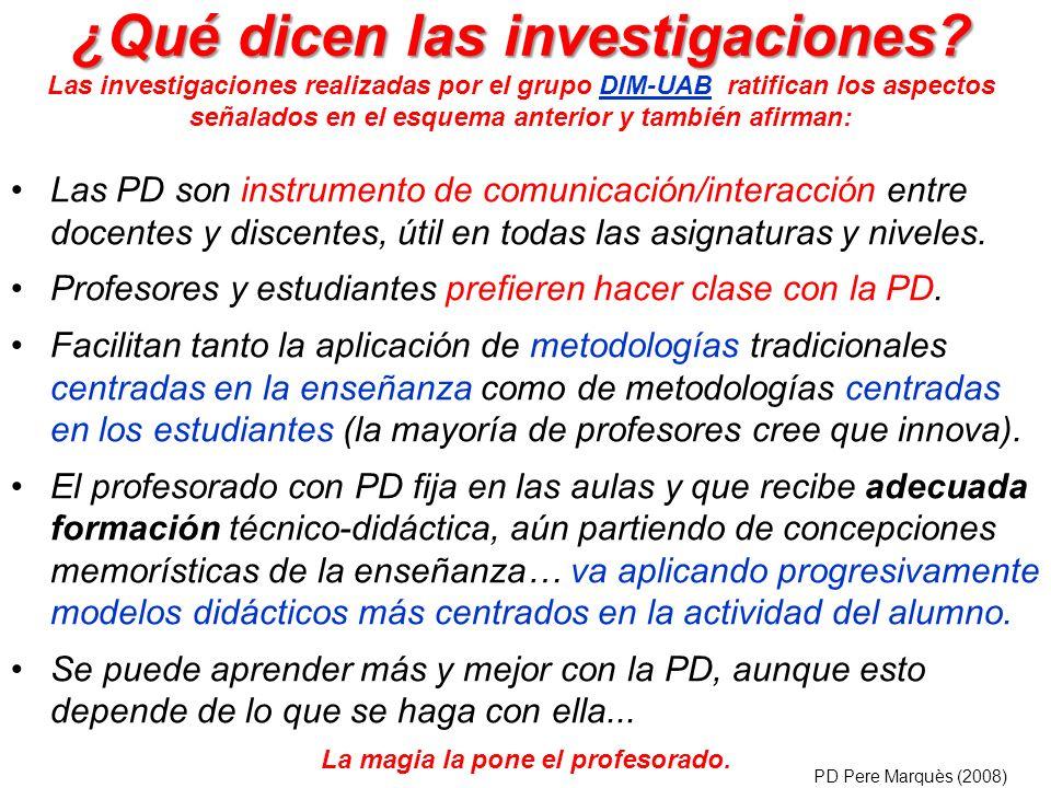 ¿Qué dicen las investigaciones? ¿Qué dicen las investigaciones? Las investigaciones realizadas por el grupo DIM-UAB ratifican los aspectos señalados e