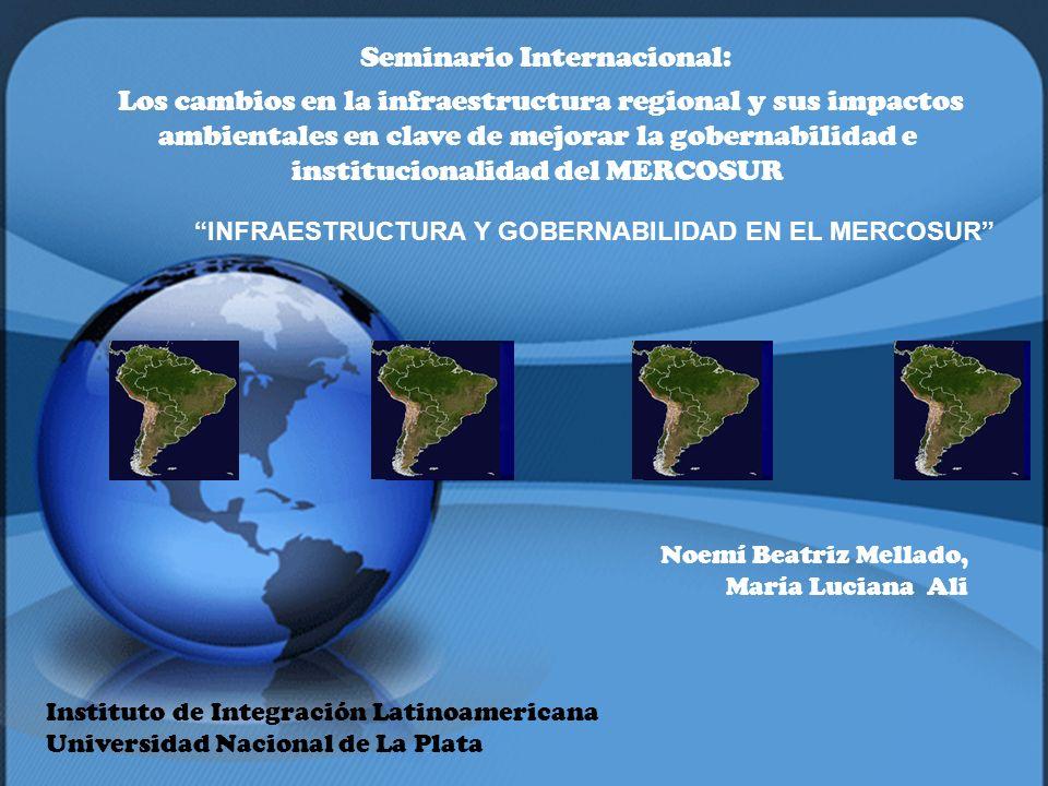 Seminario Internacional: Los cambios en la infraestructura regional y sus impactos ambientales en clave de mejorar la gobernabilidad e institucionalid