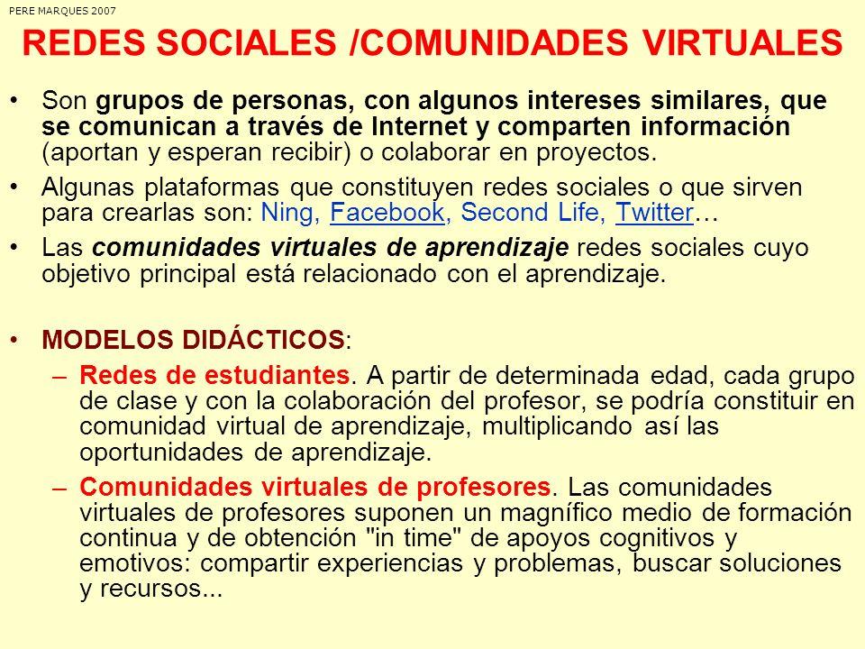 REDES SOCIALES /COMUNIDADES VIRTUALES Son grupos de personas, con algunos intereses similares, que se comunican a través de Internet y comparten infor