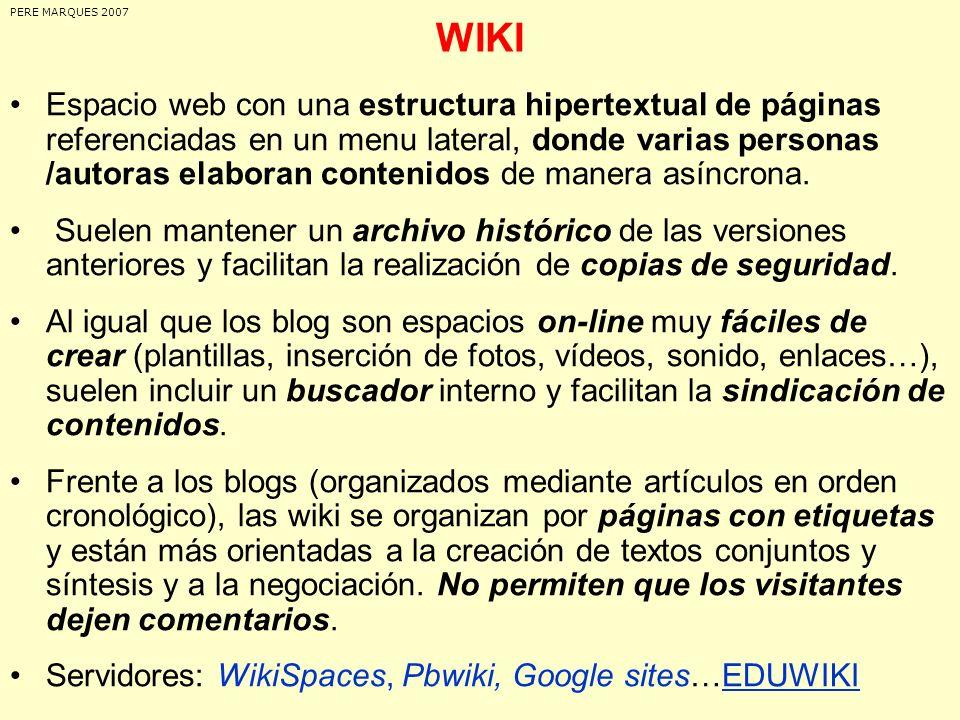 WIKI Espacio web con una estructura hipertextual de páginas referenciadas en un menu lateral, donde varias personas /autoras elaboran contenidos de ma