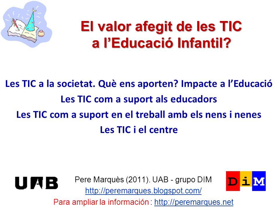 El valor afegit de les TIC a lEducació Infantil. Pere Marquès (2011).