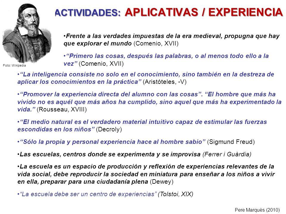 ACTIVIDADES: APLICATIVAS / EXPERIENCIA La inteligencia consiste no solo en el conocimiento, sino también en la destreza de aplicar los conocimientos e