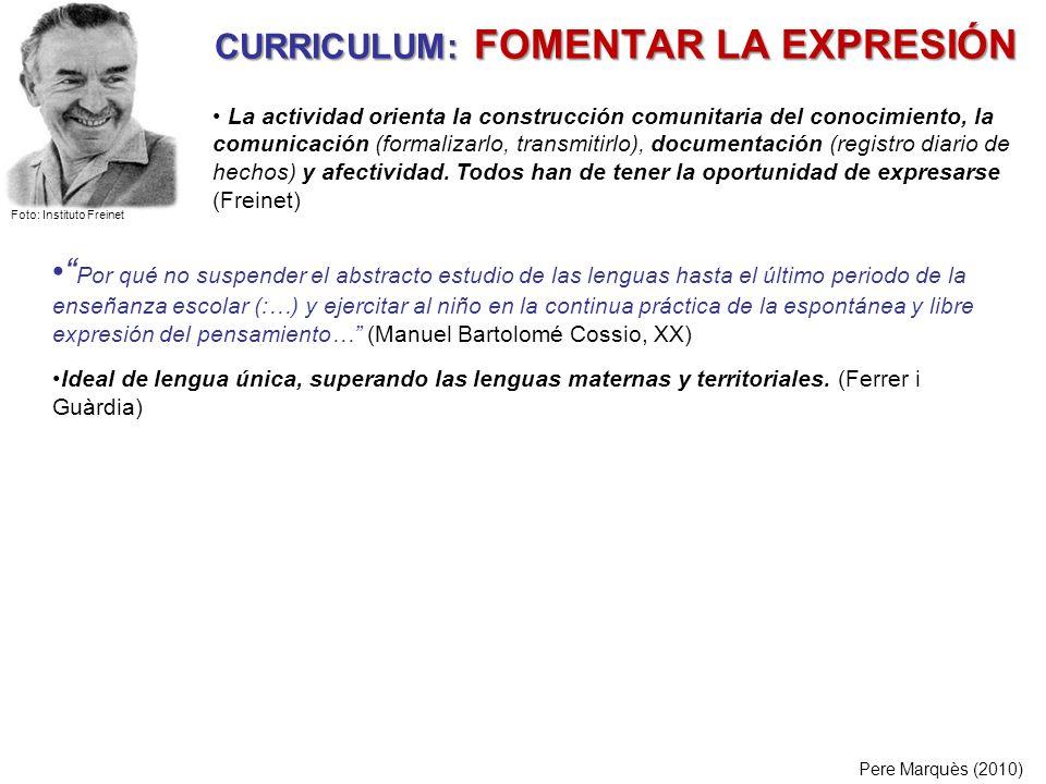 CURRICULUM: FOMENTAR LA EXPRESIÓN Por qué no suspender el abstracto estudio de las lenguas hasta el último periodo de la enseñanza escolar (:…) y ejer