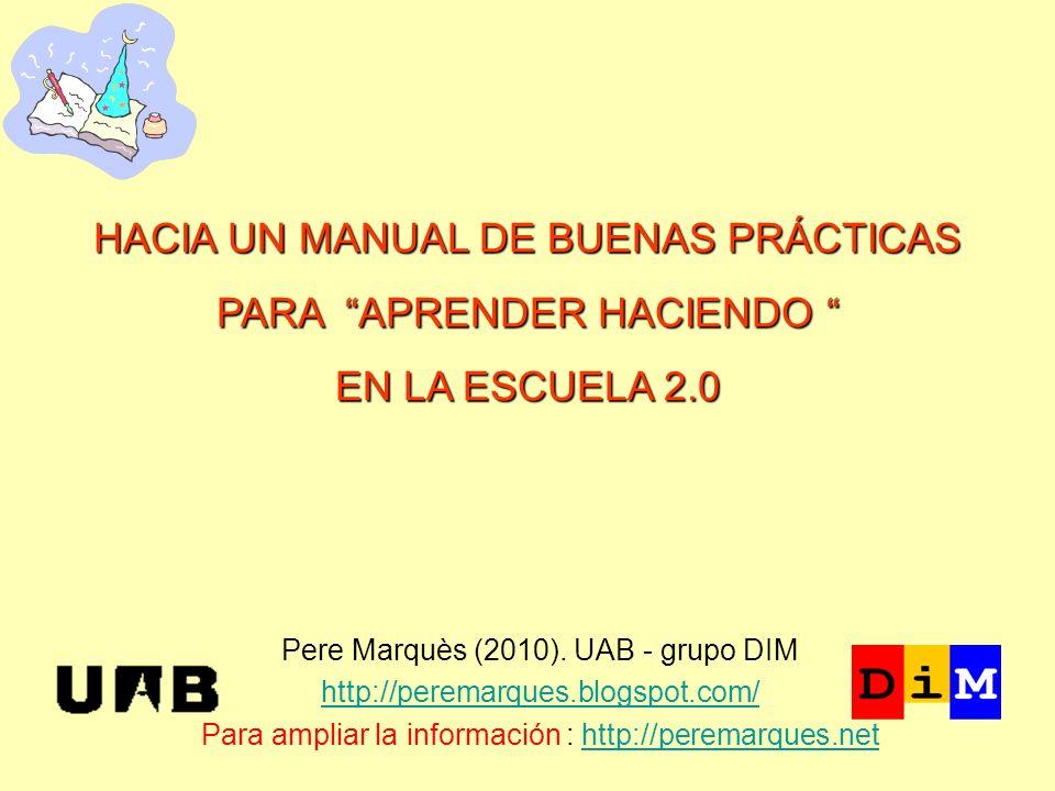 Pere Marquès (2010). UAB - grupo DIM http://peremarques.blogspot.com/ Para ampliar la información : http://peremarques.nethttp://peremarques.net HACIA