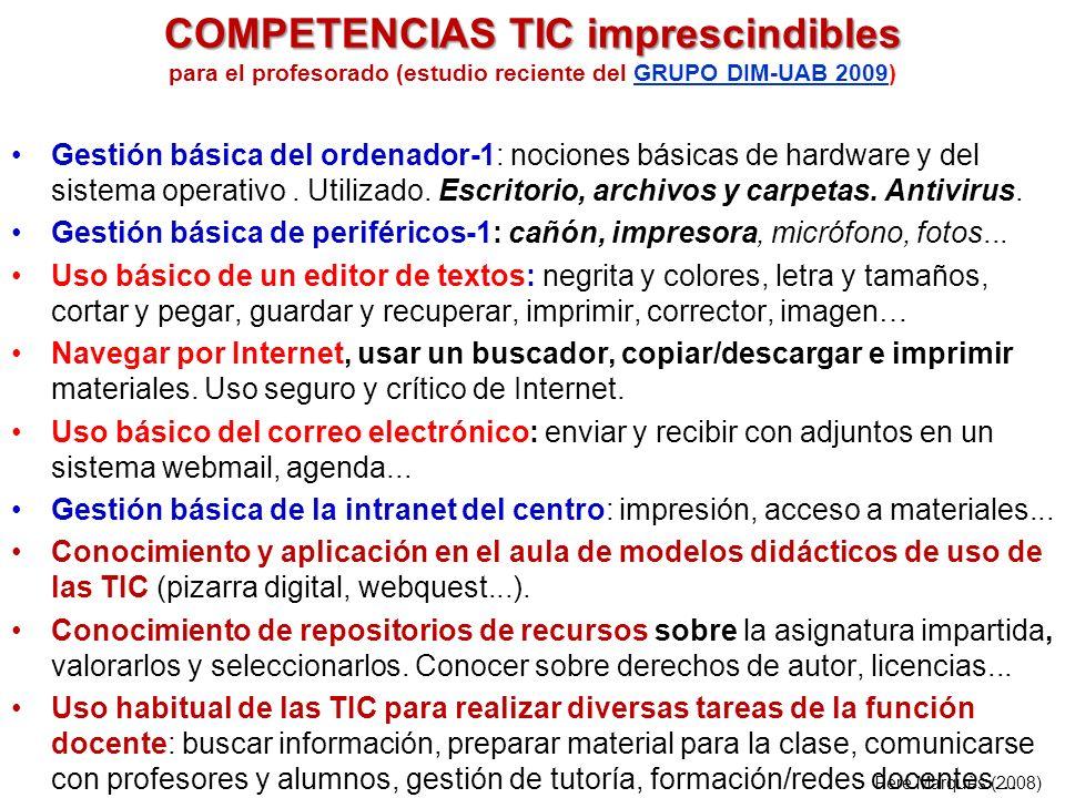 COMPETENCIAS TIC imprescindibles COMPETENCIAS TIC imprescindibles para el profesorado (estudio reciente del GRUPO DIM-UAB 2009)GRUPO DIM-UAB 2009 Gest