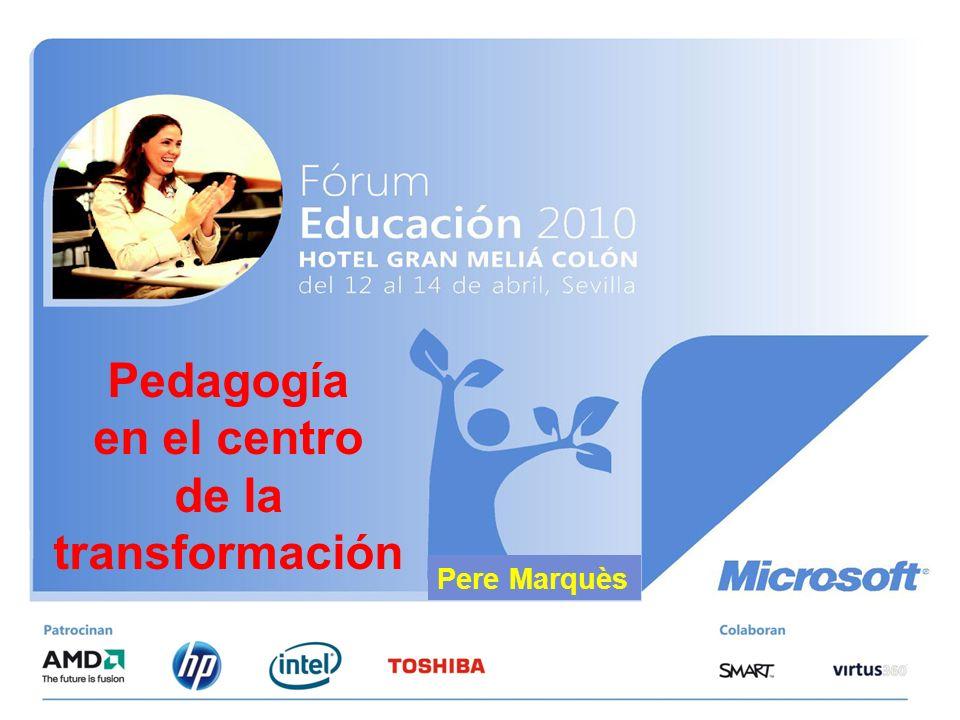 Pedagogía en el centro de la transformación Pere Marquès