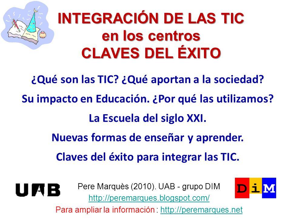 INTEGRACIÓN DE LAS TIC en los centros CLAVES DEL ÉXITO Pere Marquès (2010).