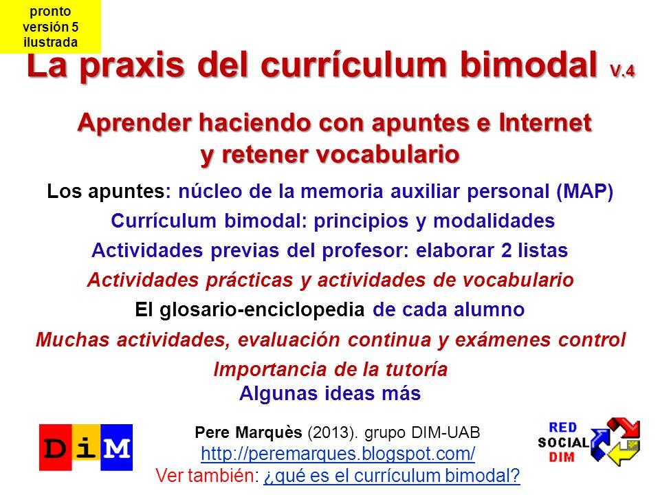 La praxis del currículum bimodal V.4 Aprender haciendo con apuntes e Internet y retener vocabulario Los apuntes: núcleo de la memoria auxiliar persona