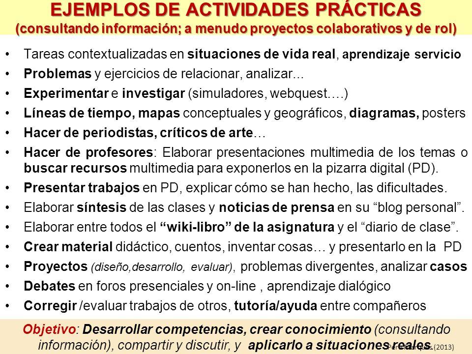 Tareas contextualizadas en situaciones de vida real, aprendizaje servicio Problemas y ejercicios de relacionar, analizar... Experimentar e investigar