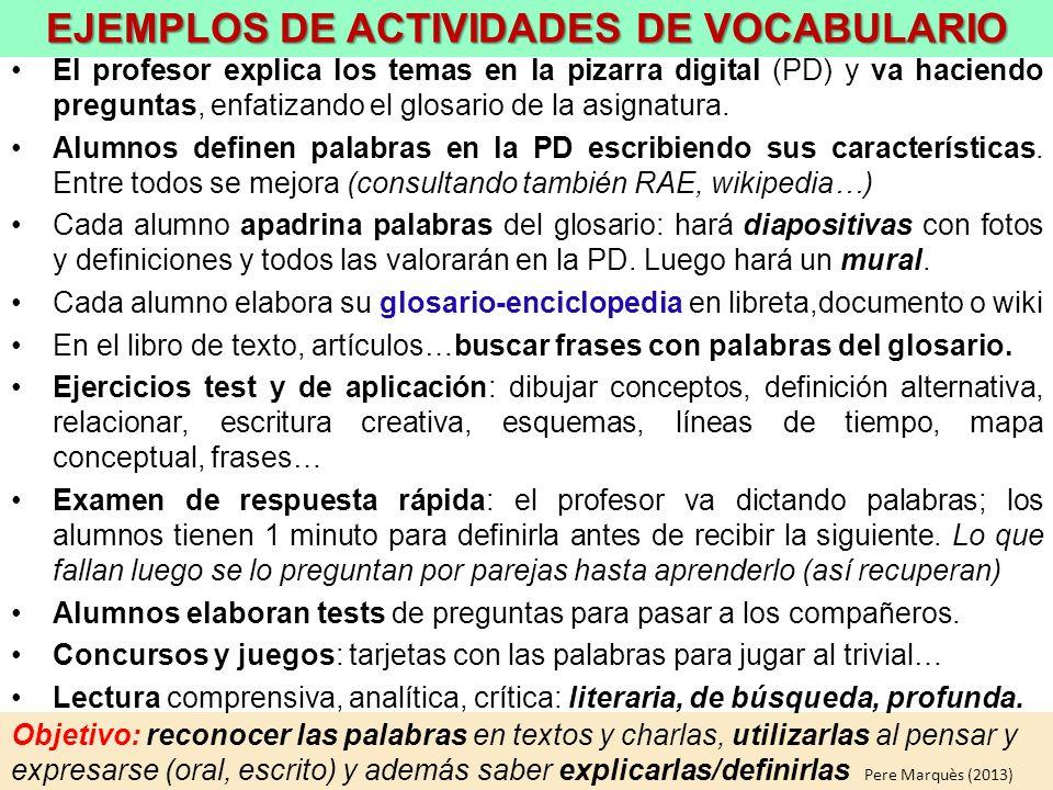 Objetivo: reconocer las palabras en textos y charlas, utilizarlas al pensar y expresarse (oral, escrito) y además saber explicarlas/definirlas El prof