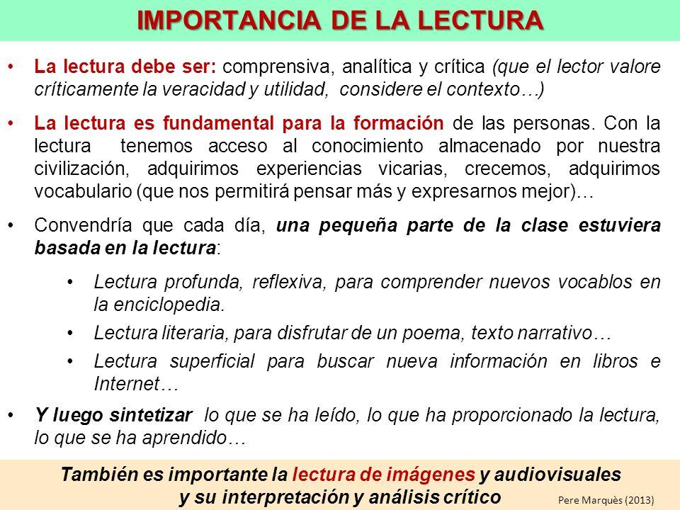También es importante la lectura de imágenes y audiovisuales y su interpretación y análisis crítico La lectura debe ser: comprensiva, analítica y crít