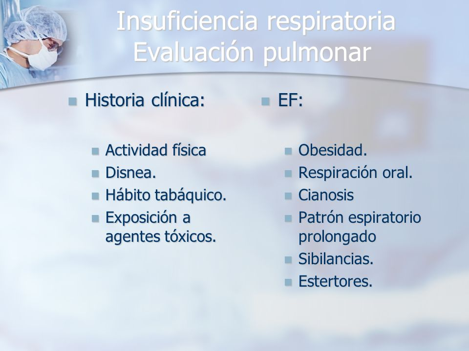 Insuficiencia respiratoria Evaluación pulmonar Insuficiencia respiratoria Evaluación pulmonar Historia clínica: Historia clínica: Actividad física Act