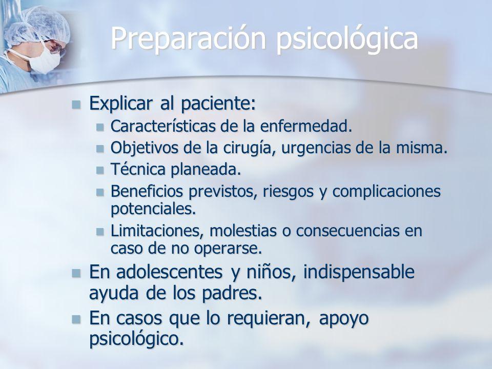 Preparación psicológica Explicar al paciente: Explicar al paciente: Características de la enfermedad. Características de la enfermedad. Objetivos de l