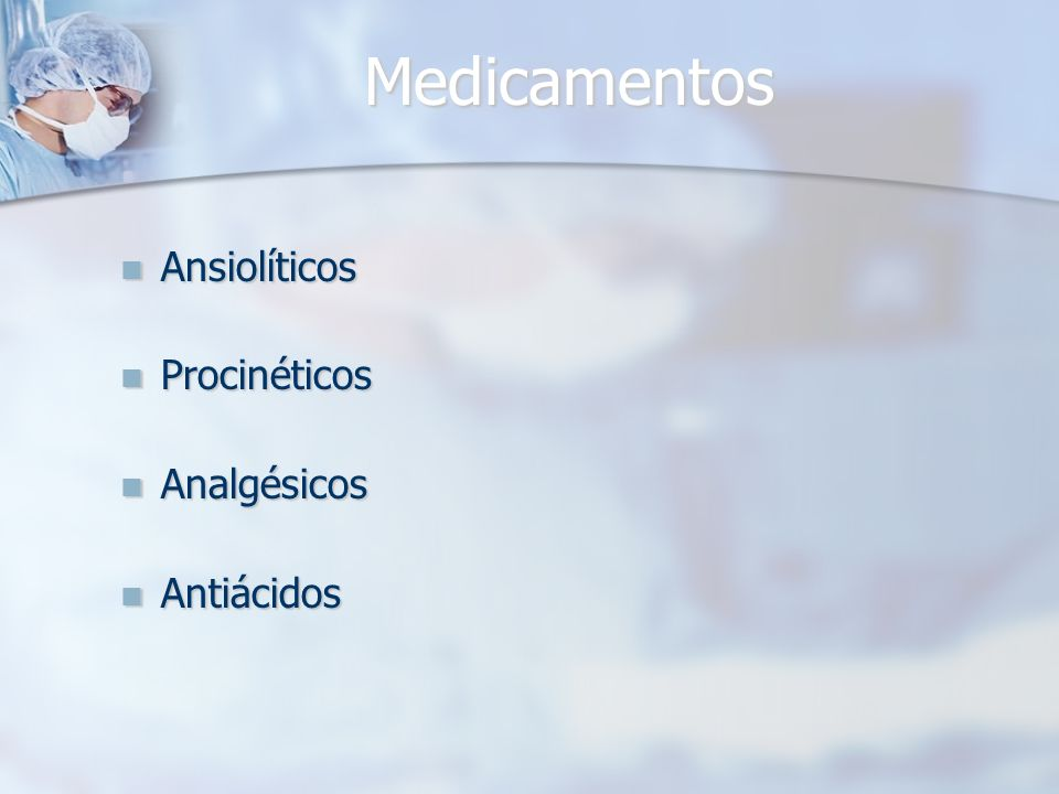 Medicamentos Ansiolíticos Ansiolíticos Procinéticos Procinéticos Analgésicos Analgésicos Antiácidos Antiácidos