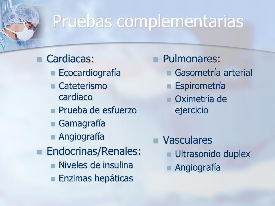 Pruebas complementarias Cardiacas: Cardiacas: Ecocardiografía Ecocardiografía Cateterismo cardiaco Cateterismo cardiaco Prueba de esfuerzo Prueba de e