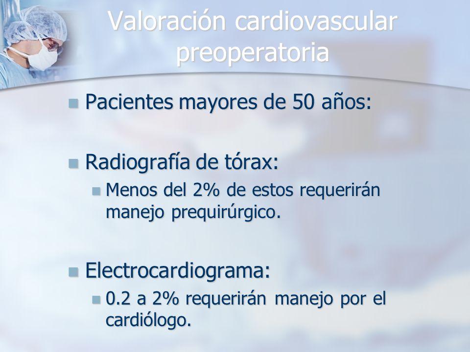 Valoración cardiovascular preoperatoria Pacientes mayores de 50 años: Pacientes mayores de 50 años: Radiografía de tórax: Radiografía de tórax: Menos