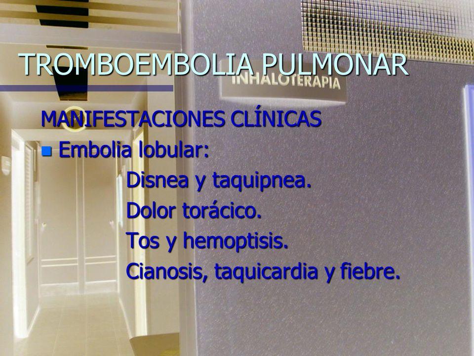 TROMBOEMBOLIA PULMONAR MANIFESTACIONES CLÍNICAS n Embolia masiva 1. Hipotensión arterial (por debajo de 90mm de Hg). 1. Hipotensión arterial (por deba