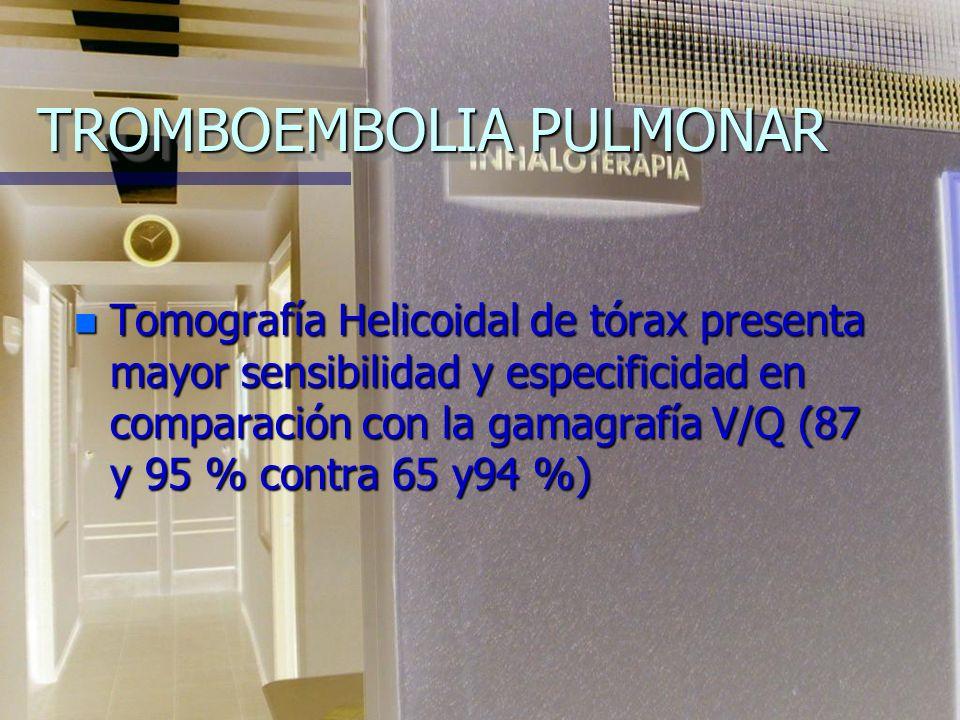 TROMBOEMBOLIA PULMONAR DIAGNÓSTICO n Gamagrafía pulmonar: inhalatoria y perfusoria. n Angiografía pulmonar.