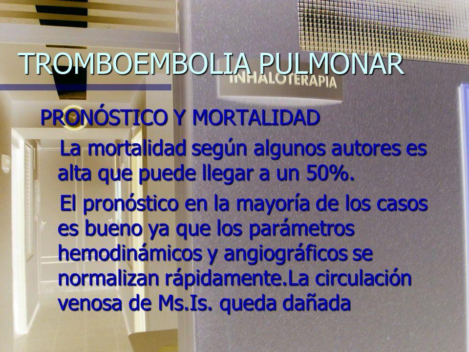 TROMBOEMBOLIA PULMONAR n Tomografía Helicoidal de tórax presenta mayor sensibilidad y especificidad en comparación con la gamagrafía V/Q (87 y 95 % co