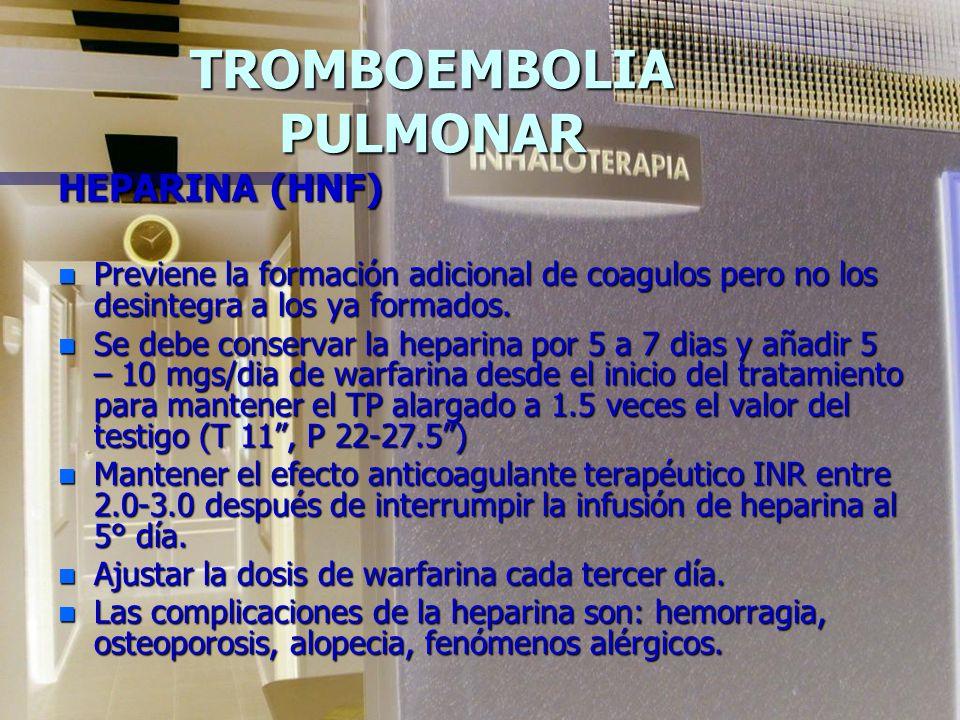 TROMBOEMBOLIA PULMONAR HEPARINA (HNF) MECANISMO DE ACCIÓN: n Es una molécula de los glucoaminosacáridos, que se obtiene del intestino de cerdo y del p