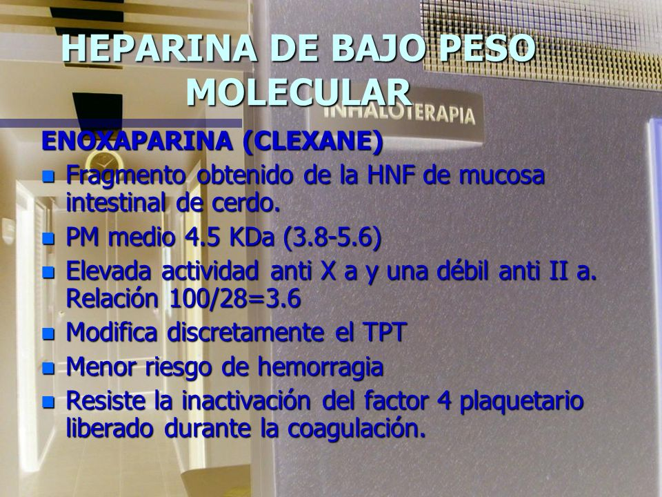 TRATAMIENTO DE LA TVP ESTABLECIDA Y/O EP CON HBPM n ENOXAPARINA: 1.5 mgs (150 Us)/Kg al día o 1 mg (100Us)/Kg c/12 hs por 10 días n NADROPARINA: 100 U