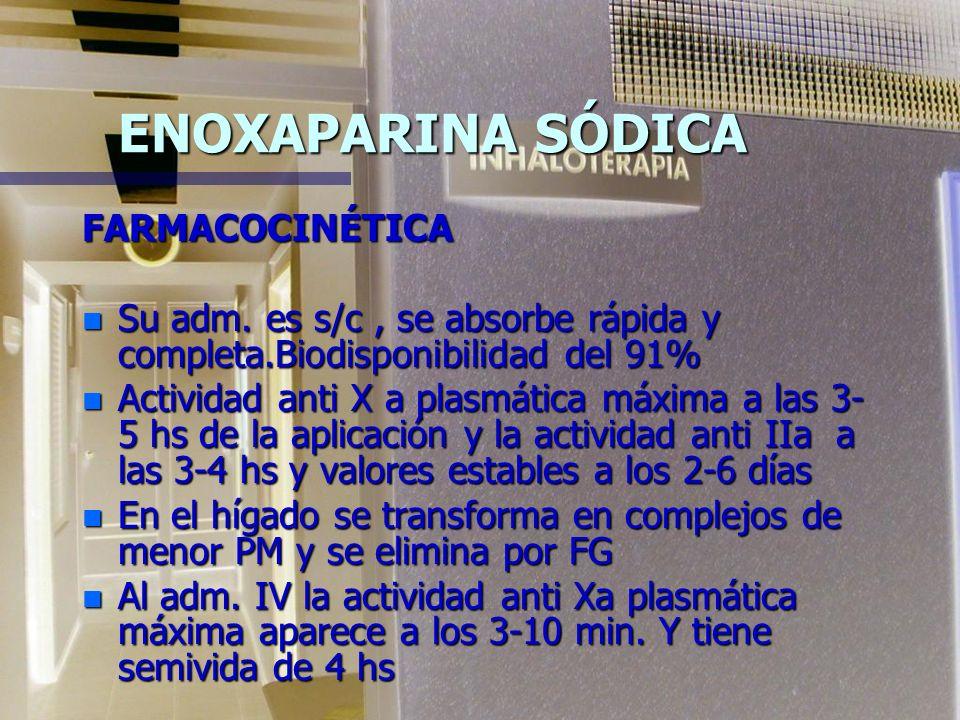 ENOXAPARINA SÓDICA MECANISMO DE ACCIÓN: n Induce liberación de t-PA por las células endoteliales, lo que aumenta la fibrinolisis n Aumenta la activida