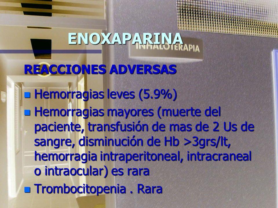 ENOXAPARINA SÓDICA FARMACOCINÉTICA n Su adm. es s/c, se absorbe rápida y completa.Biodisponibilidad del 91% n Actividad anti X a plasmática máxima a l