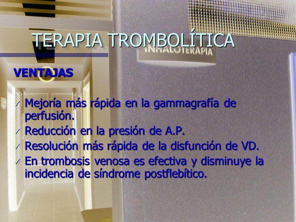 TROMBOEMBOLIA PULMONAR TERAPIA TROMBOLÍTICA. ESTA INDICADA EN EMBOLIA PULMONAR MASIVA AGUDA CON INESTABILIDAD HEMODINÁMICA Y SIN MAYOR RIESGO DE HEMOR