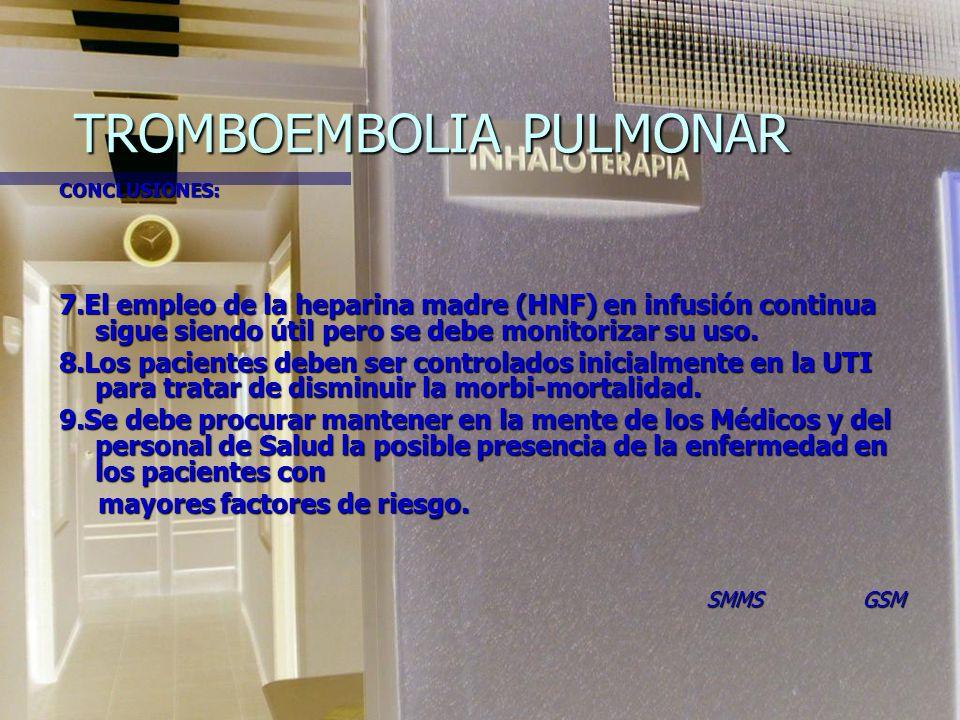 TROMBOEMBOLIA PULMONAR CONCLUSIONES: 1.- Es la tercera causa más común de las enfermedades cardiovasculares. 2.- La arteriografía pulmonar y la venogr