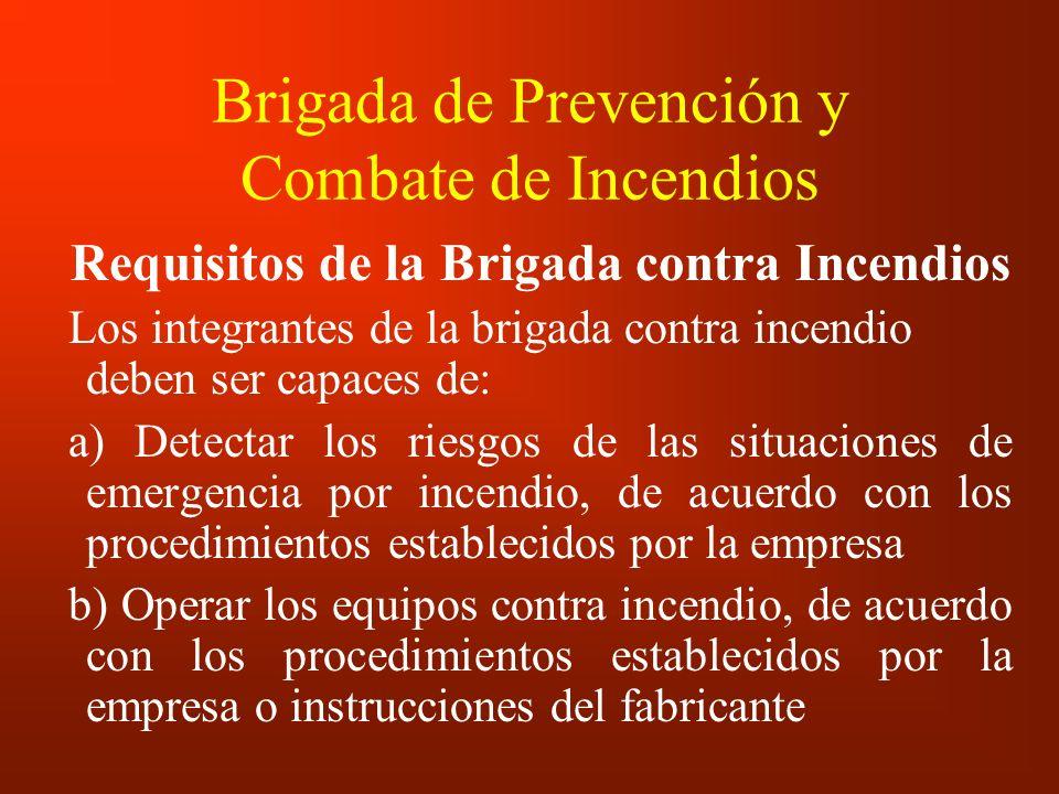 Brigada de Prevención y Combate de Incendios Requisitos de la Brigada contra Incendios Los integrantes de la brigada contra incendio deben ser capaces