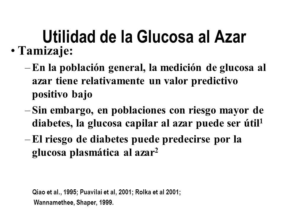 Tamizaje: –En la población general, la medición de glucosa al azar tiene relativamente un valor predictivo positivo bajo –Sin embargo, en poblaciones