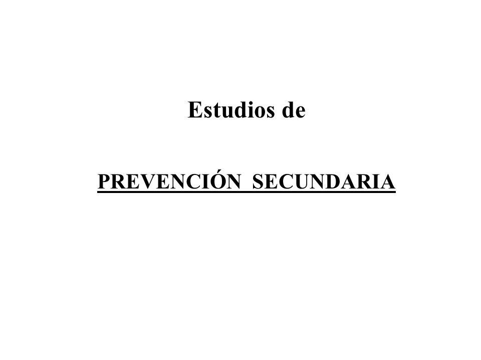 Estudios de PREVENCIÓN SECUNDARIA