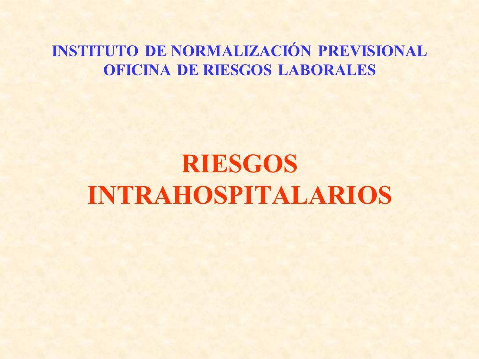 INSTITUTO DE NORMALIZACIÓN PREVISIONAL OFICINA DE RIESGOS LABORALES RIESGOS INTRAHOSPITALARIOS