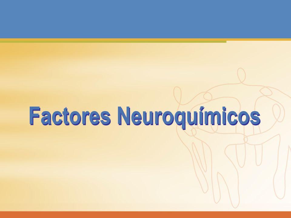 Factores Neuroquímicos