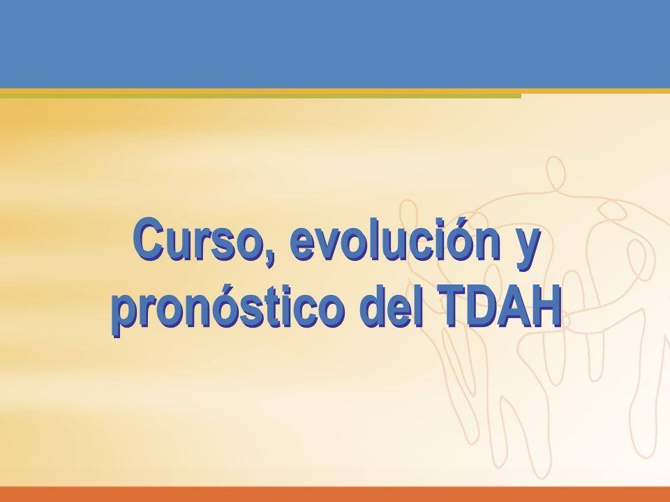Curso, evolución y pronóstico del TDAH Curso, evolución y pronóstico del TDAH