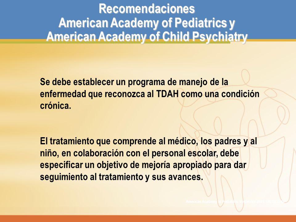 Se debe establecer un programa de manejo de la enfermedad que reconozca al TDAH como una condición crónica. El tratamiento que comprende al médico, lo