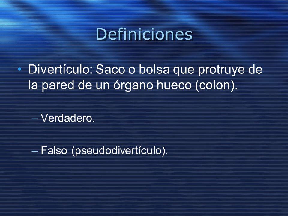 Definiciones Divertículo: Saco o bolsa que protruye de la pared de un órgano hueco (colon). –Verdadero. –Falso (pseudodivertículo).
