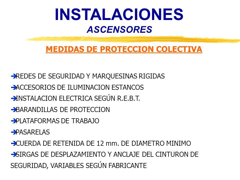 INSTALACIONES ASCENSORES MEDIDAS DE PROTECCION COLECTIVA REDES DE SEGURIDAD Y MARQUESINAS RIGIDAS ACCESORIOS DE ILUMINACION ESTANCOS INSTALACION ELECT
