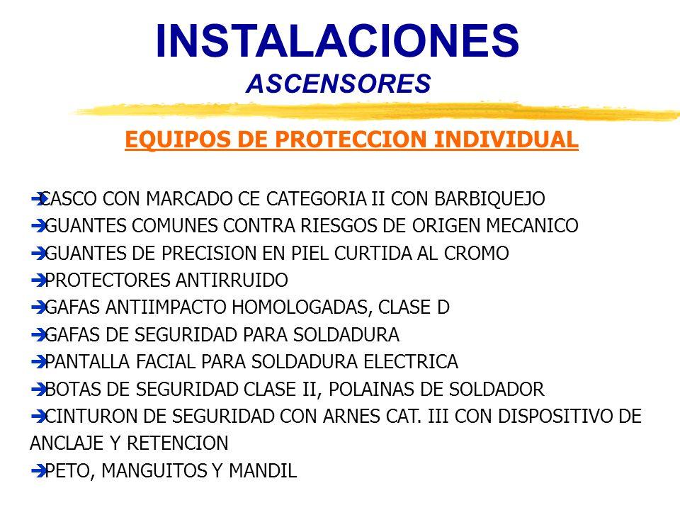 INSTALACIONES ASCENSORES EQUIPOS DE PROTECCION INDIVIDUAL CASCO CON MARCADO CE CATEGORIA II CON BARBIQUEJO GUANTES COMUNES CONTRA RIESGOS DE ORIGEN ME