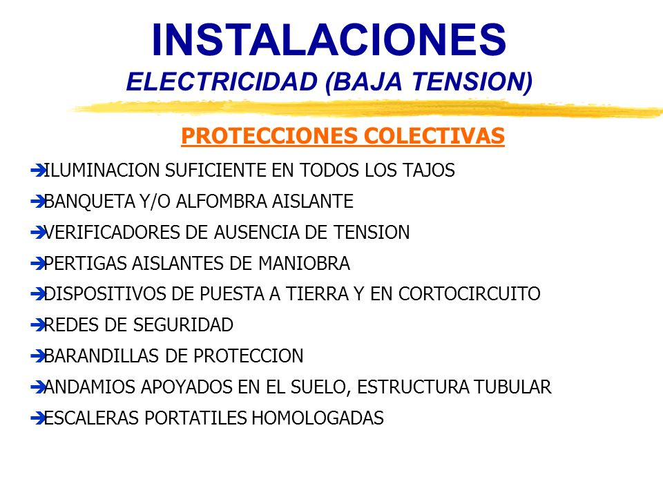 INSTALACIONES ELECTRICIDAD (BAJA TENSION) EQUIPOS DE PROTECCION INDIVIDUAL CASCO CON EL MARCADO CE CON BARBIQUEJO PANTALLA FACIAL DE POLICARBONATO PROTECTORES ANTIRRUIDO CLASE C GAFAS ANTIIMPACTO OCULAR GUANTES DE PRECISION GUANTES DIELECTRICOS CLASE II (1000 V) BOTAS DE SEGURIDAD DIELECTRICA CINTURON DE SEGURIDAD ANTICAIDAS ROPA DE TRABAJO
