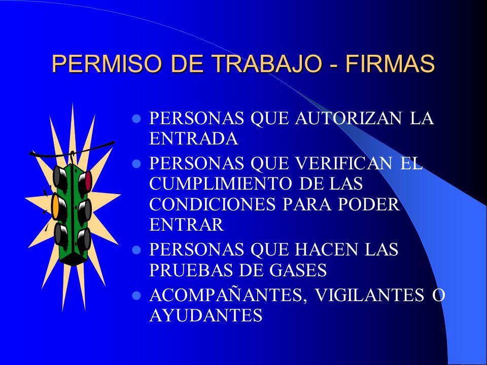PERMISO DE TRABAJO - FIRMAS PERSONAS QUE AUTORIZAN LA ENTRADA PERSONAS QUE VERIFICAN EL CUMPLIMIENTO DE LAS CONDICIONES PARA PODER ENTRAR PERSONAS QUE