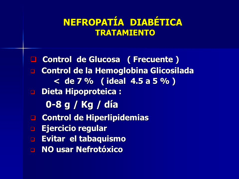NEFROPATÍA DIABÉTICA TRATAMIENTO NEFROPATÍA DIABÉTICA TRATAMIENTO Control de Glucosa ( Frecuente ) Control de Glucosa ( Frecuente ) Control de la Hemo
