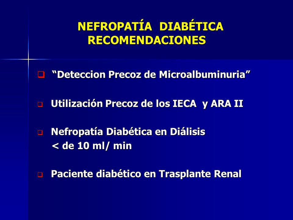 NEFROPATÍA DIABÉTICA RECOMENDACIONES NEFROPATÍA DIABÉTICA RECOMENDACIONES Deteccion Precoz de Microalbuminuria Deteccion Precoz de Microalbuminuria Ut