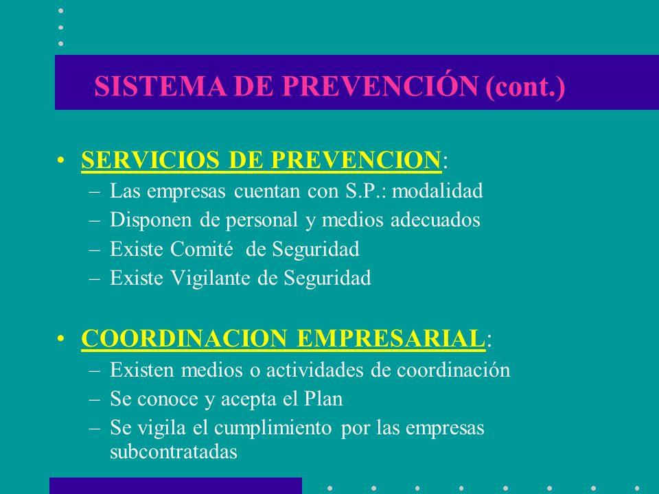 SISTEMA DE PREVENCIÓN (cont.) SERVICIOS DE PREVENCION: –Las empresas cuentan con S.P.: modalidad –Disponen de personal y medios adecuados –Existe Comi