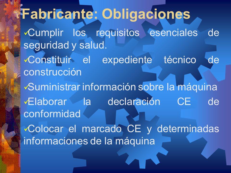 Fabricante: Obligaciones Cumplir los requisitos esenciales de seguridad y salud. Constituir el expediente técnico de construcción Suministrar informac